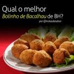 Concurso Qual o Melhor – Bolinho de Bacalhau de Belo Horizonte?